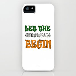 Let The Shenanigans Begin St Paddys Day iPhone Case