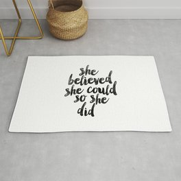 She Believed She Could So She Did black and white typography poster design bedroom wall home decor Rug