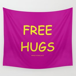 Free Hugs While Stocks Last Wall Tapestry