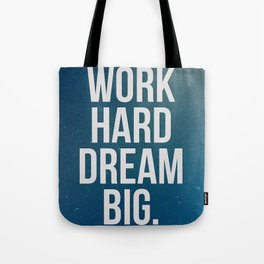 Work Hard Dream Big - Galaxy - Inspirational Quote Tote Bag