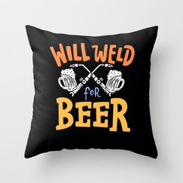 Will Weld For Beer tee. Throw Pillow