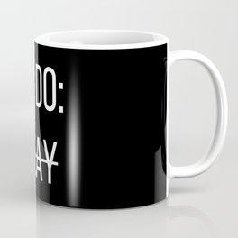 To Do: Slay Coffee Mug