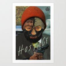 Hostage Art Print