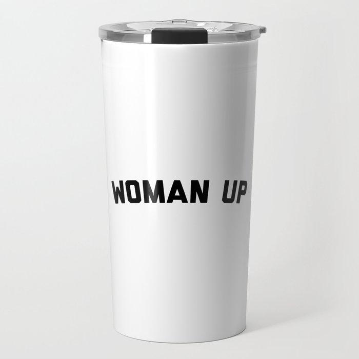 Woman Up Funny Quote Travel Mug