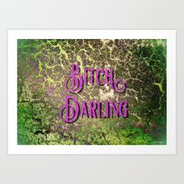 Nasty Girls: Bitch Darling Art Print