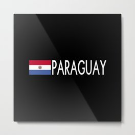 Paraguay: Paraguaya Flag & Paraguay Metal Print