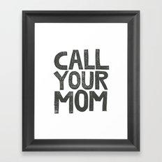 CALL YOUR MOM Framed Art Print