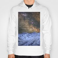 never stop exploring Hoodies featuring Never stop exploring mountains, space..... by Guido Montañés