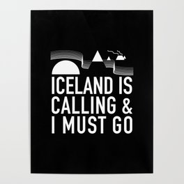 Iceland Is Calling And I Must Go Poster
