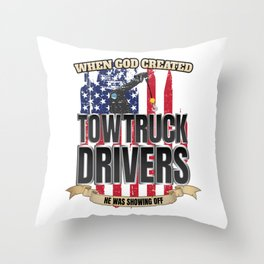 When God Created American Tow Truck Drivers Throw Pillow