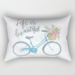 Life Is Beautiful Rectangular Pillow
