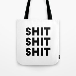 Shit Shit Shit Tote Bag
