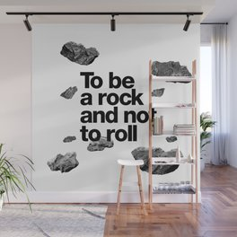 To be a rock and not to roll Wall Mural