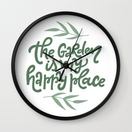 The Garden Is My Happy Place Wall Clock