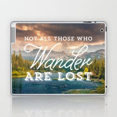 Not All Those Who Wander Are Lost Laptop & iPad Skin