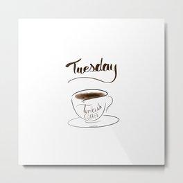 Tuesday Metal Print