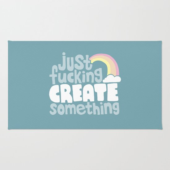 Just Fucking Create Something Rug