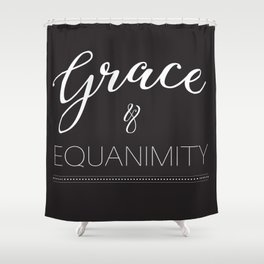 Grace & Equanimity Shower Curtain
