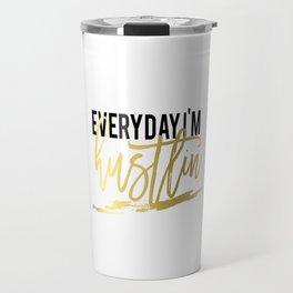 "GOLD FOIL PRINT ""Everyday im hustlin"" print motivational typography poster printable quote office de Travel Mug"