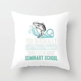 You Ofishially Graduated From Seminary School Throw Pillow