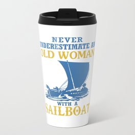 Old Woman With A Sailboat Travel Mug