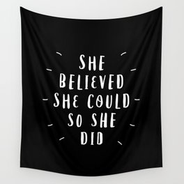 She Believed She Could So She Did black-white contemporary typography poster home wall decor Wall Tapestry