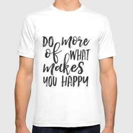 Do More Of What Makes You Happy,Love What You Do Do What You Love,Office Sign,Office Wall Art,Motiva T-shirt