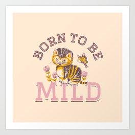 Born To Be Mild (Dusty Pink) Art Print