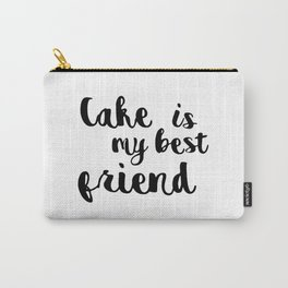 Cake is my best friend Carry-All Pouch