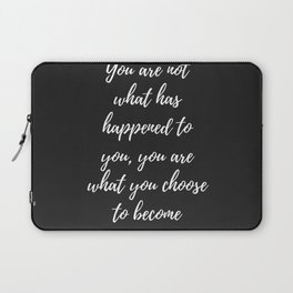 Motivational Quote Poster: I am not what has happened to me.. Laptop Sleeve