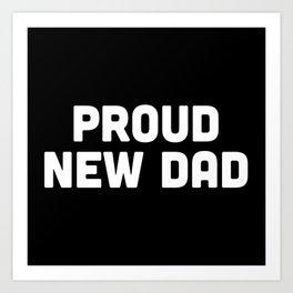 Proud New Dad Quote Art Print