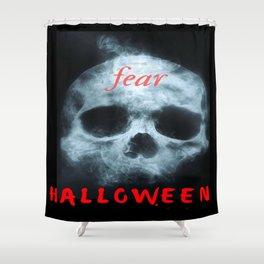 Fear Halloween Shower Curtain