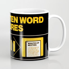 The Written Word Endures. Be Sure to Create It . . . And Preserve It. Coffee Mug