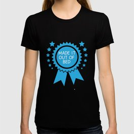 Made it Out of Bed Award Funny Graphic T-shirt T-shirt