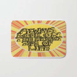 'Always look on the brightside of life' Bath Mat