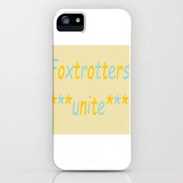 Foxtrotters Unite iPhone Case
