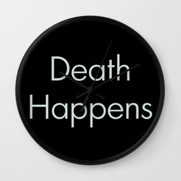 Death Happens Wall Clock