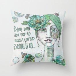 Make the World Beautiful Throw Pillow