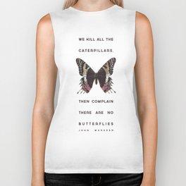We Kill all the Caterpillars Biker Tank