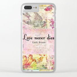 Love never dies QUOTE BY Emily Bronte Clear iPhone Case
