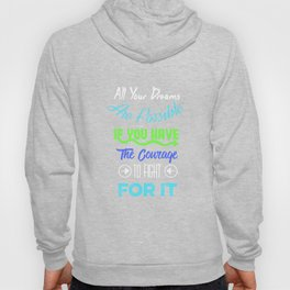 Dreams and Courage Hoody