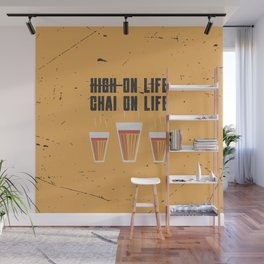 Funny Not High On Life High On Chai Quote Wall Mural