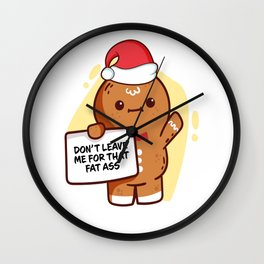 Gingerbread Matching Group Don't Leave Me For That Fat Ass Wall Clock