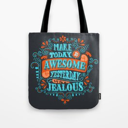 Make Today Awesome Typography Tote Bag