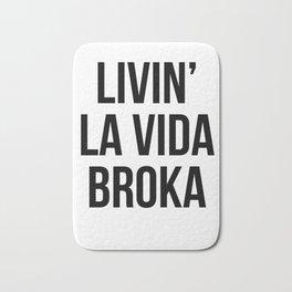 LIVIN' LA VIDA BROKA Bath Mat
