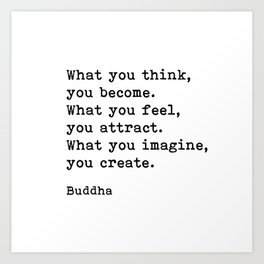 What You Think You Become, Buddha, Motivational Quote Art Print