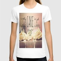 cake T-shirts featuring Cake by Alyssa Love
