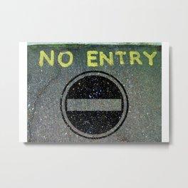 NO ENTRY 03 Metal Print