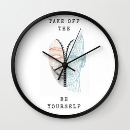 Take Off The Mask Be Yourself Wall Clock