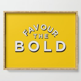 Favour the BOLDER Serving Tray